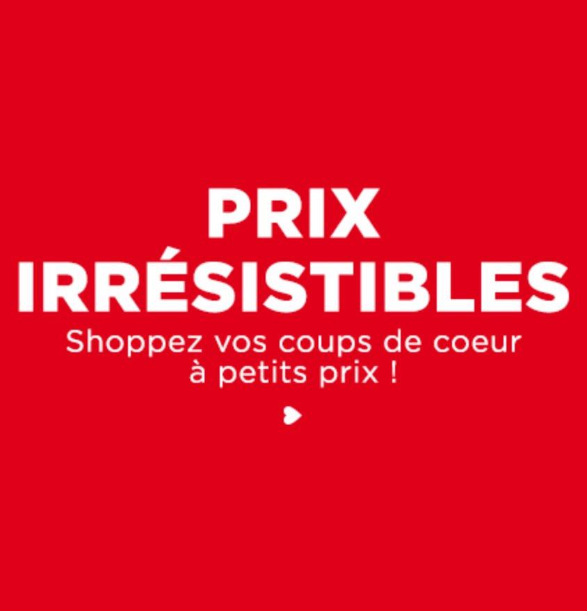 Prix Irrésistibles, shoppez vos coups de coeur à petits prix