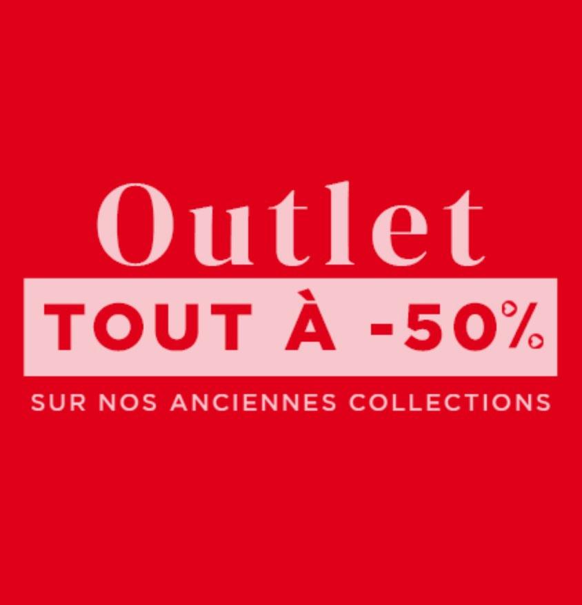 Outlet tout à -50% sur nos anciennes collections